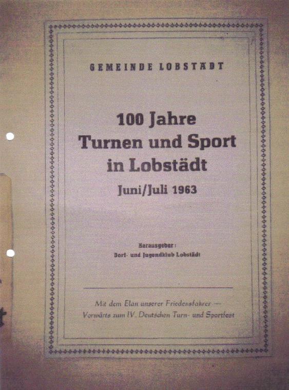 Festschrift 100 Jahre Turnen und Sport in Lobstädt vom Juli 1963